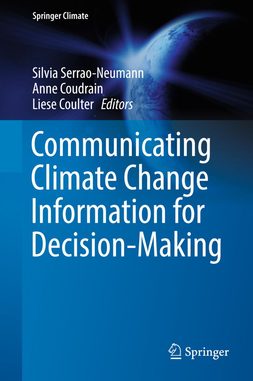 Cover Communicating Climate Change Information for Decision- Making. Ed.: Serrao-Neumann, Coudrain, Coulter