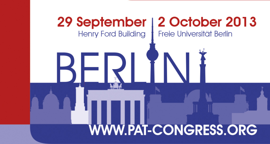 www.pat-congress.org 29.September 2013 (Henry Ford Building) und 2. Oktober 2013 (Freie Universität Berlin)