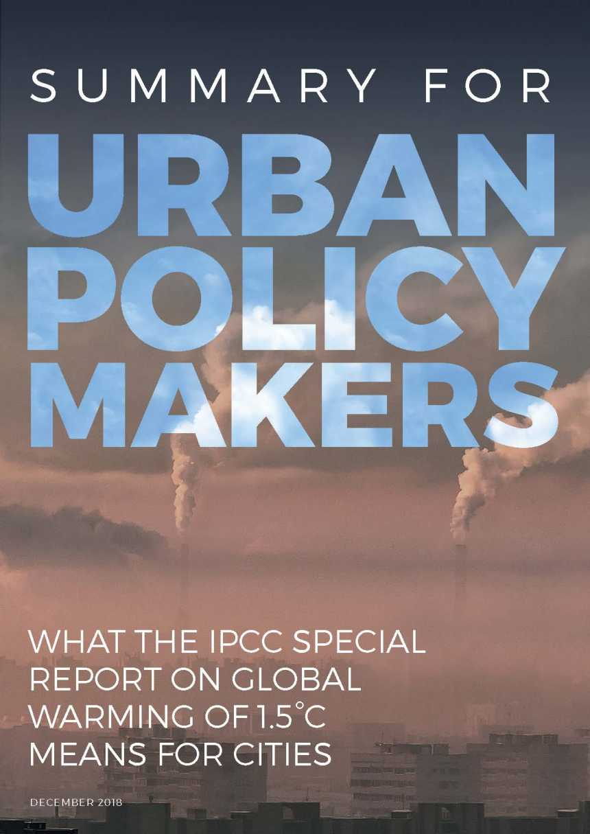 Summary for Urban Policy makers. what the ipcc special report on global warming of 1,5 Degrees means for cities